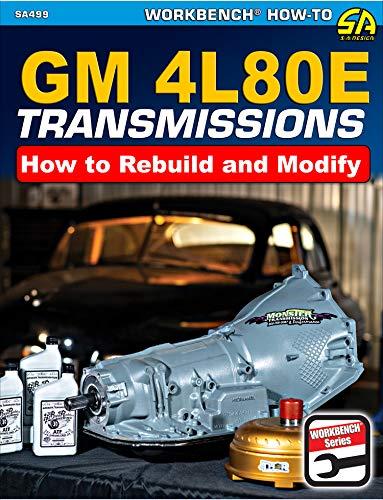 GM4L80E Transmissions: How to Rebuild & Modify