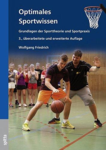 Optimales Sportwissen: Grundlagen der Sporttheorie und Sportpraxis