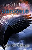 The Girl and the Gargoyle: Book Two of The Girl and the Raven Series