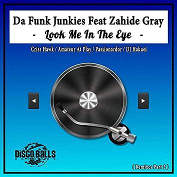 Look Me In The Eye ( Remixes, Pt. 2 )