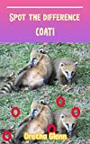 Spot the difference Coati: Picture puzzles for adults Can You Really Find All the Differences? (English Edition)