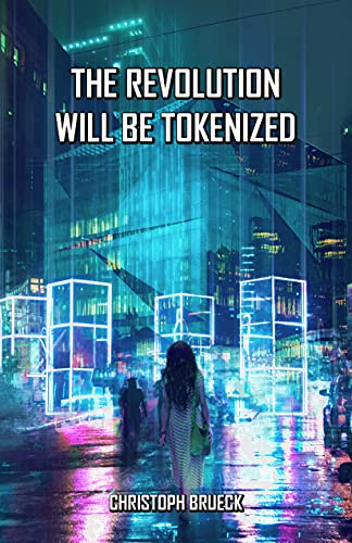 THE REVOLUTION WILL BE TOKENIZED: AN URBAN SCI FI THRILLER by BRUECK, CHRISTOPH
