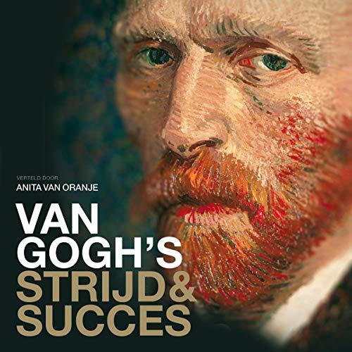 Van Gogh     Strijd en succes              De :                                                                                                                                 Fred Leeman                               Lu par :                                                                                                                                 Anita van Oranje,                                                                                        Jochum ten Haaf,                                                                                        Hugo Koolschijn                      Durée : 1 h et 45 min     Pas de notations     Global 0,0