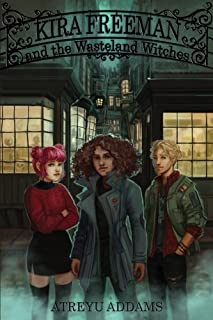 Kira Freeman and the Wasteland Witches