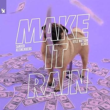 Make It Rain (Kyle Watson Remix)