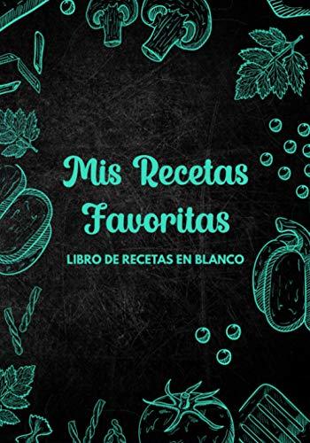 Libro De Recetas En Blanco: Libreta De Cocina Personalizado Paginas Decoradas Para Escribir y Anotar Tus Propios y Favoritas Platos (Verduras Azul)