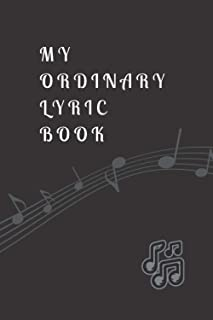My Ordinary Lyric Book: Lyrics Notebook To Write In | Blank Lined For Lyrics & Music | Musical Journal Gift For Music Love...
