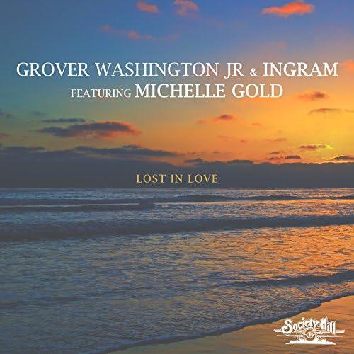Grover Washington, Jr. & Ingram feat. Michelle Gold