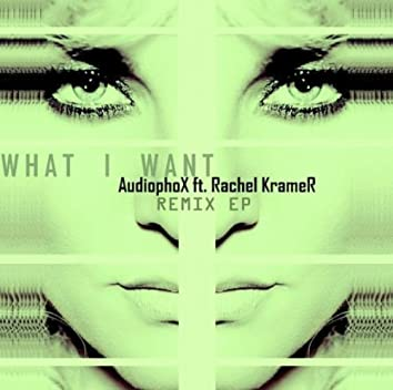 What I Want (Remix EP)