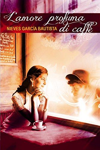 L'amore profuma di caffè (Italian Edition)