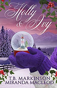 Holly and Ivy: A Lesbian Holiday Romance by [T.B. Markinson, Miranda MacLeod]
