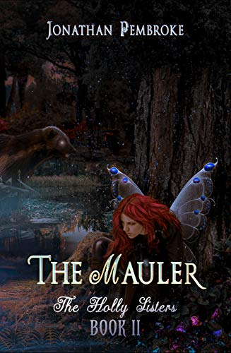 The Mauler (The Holly Sisters Book 2) by [Jonathan Pembroke, Jessica Dueck]