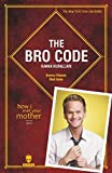 The Bro Code - Kanka Kuralları: How I Met Your Mother Dizisi...