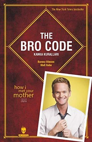 The Bro Code - Kanka Kuralları: How I Met Your Mother Dizisi