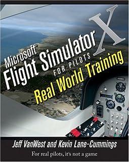 Microsoft Flight Simulator X For Pilots Real World Training (English Edition)