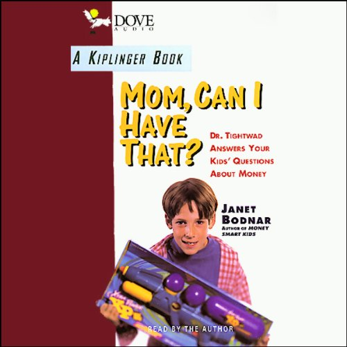 Mom, Can I Have That? Dr. Tightwad Answers Your Kids' Questions About Money audiobook cover art