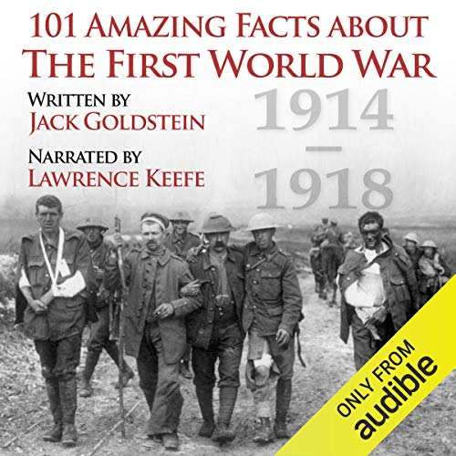 101 Amazing Facts About the First World War audiobook cover art