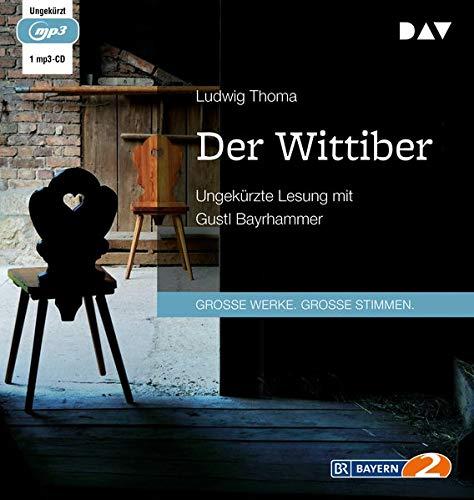 Der Wittiber: Ungekürzte Lesung mit Gustl Bayrhammer (1 mp3-CD)