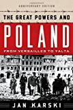 The Great Powers and Poland: From Versailles to Yalta: Annivcb: From Versailles to Yalta...