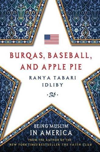 Image of Burqas, Baseball, and Apple Pie: Being Muslim in America