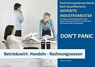 BASISWISSEN - GEPRÜFTER INDUSTRIEMEISTER - BETRIEBSWIRTSCHAFTLICHES HANDELN - RECHNUNGSWESEN