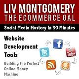 Website Development Tools: Building the Perfect Online Money Machine [Clean]