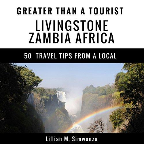Greater Than a Tourist: Livingstone, Zambia, Africa  Titelbild