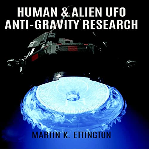 Human and Alien UFO Anti-Gravity Research Audiobook By Martin K. Ettington cover art
