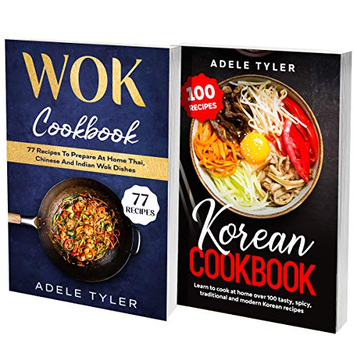 Wok Korean Cookbook: 2 Books In 1: 77 Recipes (x2) For Spicy Korean Food And Wok Dishes (English Edition)