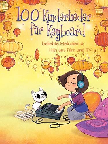 100 Kinderlieder für Keyboard - beliebte Melodien & Hits aus Film und TV: Songbook