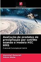 Avaliação de produtos de precipitação por satélite usando o modelo HEC HMS