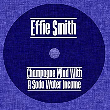 Champagne Mind with a Soda Water Income