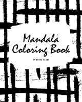 Mandala Coloring Book for Teens and Young Adults (8x10 Coloring Book / Activity Book) (Mandala Coloring Books)