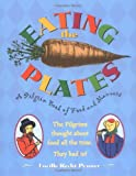 Eating the Plates: A Pilgrim Book of Food and Manners by Lucille Recht Penner