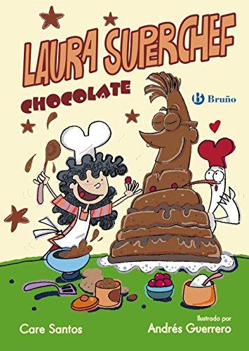 Laura Superchef: CHOCOLATE (Castellano - A Partir De 8 Años - Personajes - Laura Superchef)