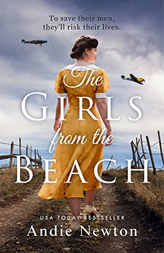 The Girls from the Beach: Another gripping, emotional historical novel from USA Today bestselling author of The Girl from Vichy