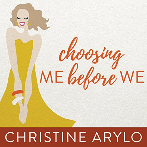 Choosing Me Before We     Every Woman's Guide to Life and Love              By:                                                                                                                                 Christine Arylo                               Narrated by:                                                                                                                                 Amy Melissa Bentley                      Length: 7 hrs and 34 mins     1 rating     Overall 4.0