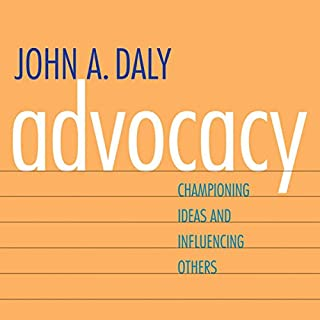 Advocacy: Championing Ideas and Influencing Others audiobook cover art