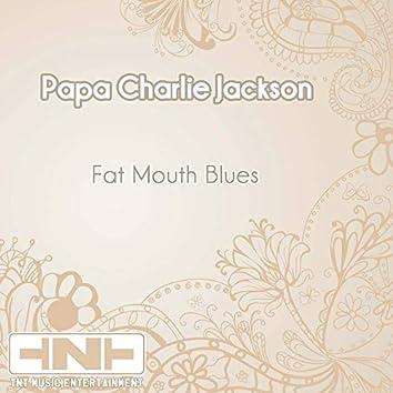 Fat Mouth Blues