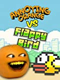 Clip: Annoying Orange vs Flappy Bird