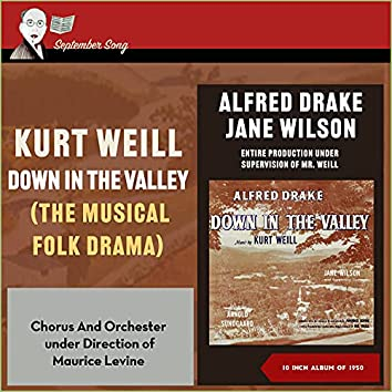 Kurt Weill: Down in the Valley - Entire Production Under Supervision of Mr. Weill (10 Inch Album of 1958)