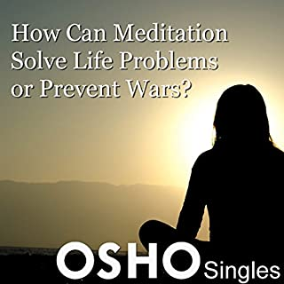 How Can Meditation Solve Life Problems or Prevent Wars audiobook cover art