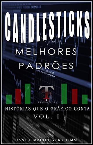 Candlesticks: Melhores Padrões (Histórias Que o Gráfico Conta)