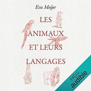 Les animaux et leurs langages                   De :                                                                                                                                 Eva Meijer                               Lu par :                                                                                                                                 Marie-Christine Letort                      Durée : 6 h et 9 min     2 notations     Global 4,5