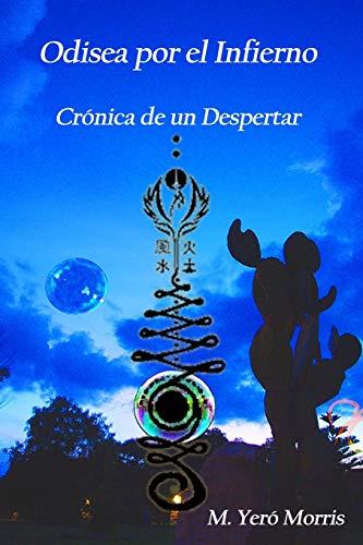 Odisea por el Infierno: Crónica de un Despertar (Spanish Edition)