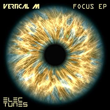 Focus EP (feat. Vertical M)