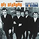 Off Seasons: Criminally Ignored Sides From Frankie Valli & The Four Seasons