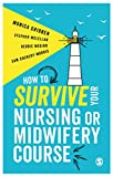 How to Survive your Nursing or Midwifery Course: A Toolkit for Success (English Edition)