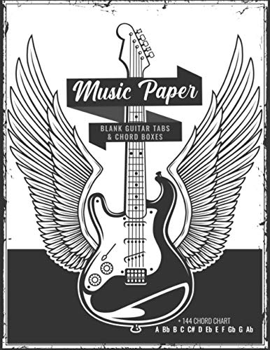 Music Paper Blank Guitar Tabs & Chord Boxes +144 Chord Chart A Bb B C C# D Eb E F Gb G Ab: 55 Blank Spreads 9 Blank Tablature and 9 Chords Per Spread ... Manuscript Composition Journal for Guitarists