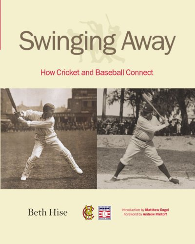 Image of Swinging Away: How Cricket and Baseball Connect